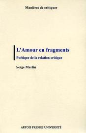 L'Amour en fragments. Poétique de la relation critique