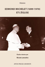 Edmond Michelet (1899-1970) et l'Eglise