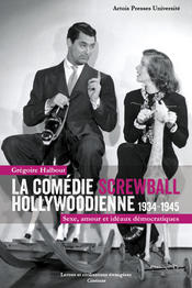 La comédie screwball hollywoodienne